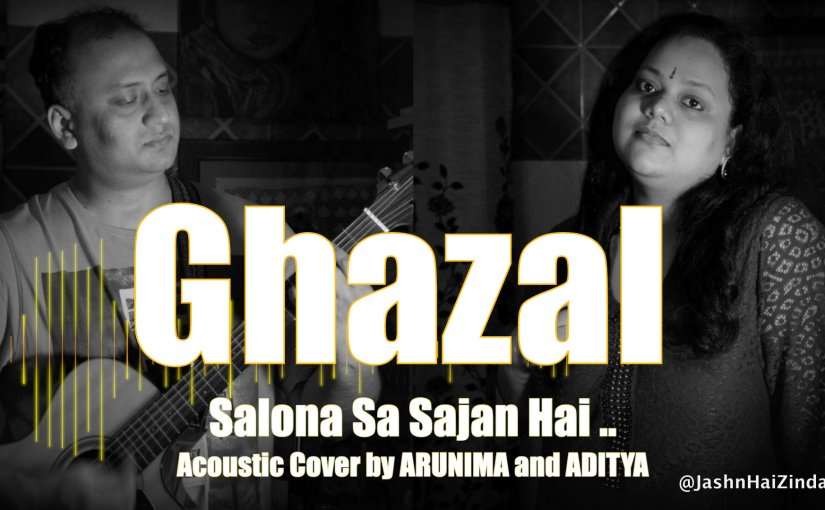 Salona Sa Sajan Hai | Acoustic Cover by Arunima and Aditya | #Ghazal #Guitar #Santoor
