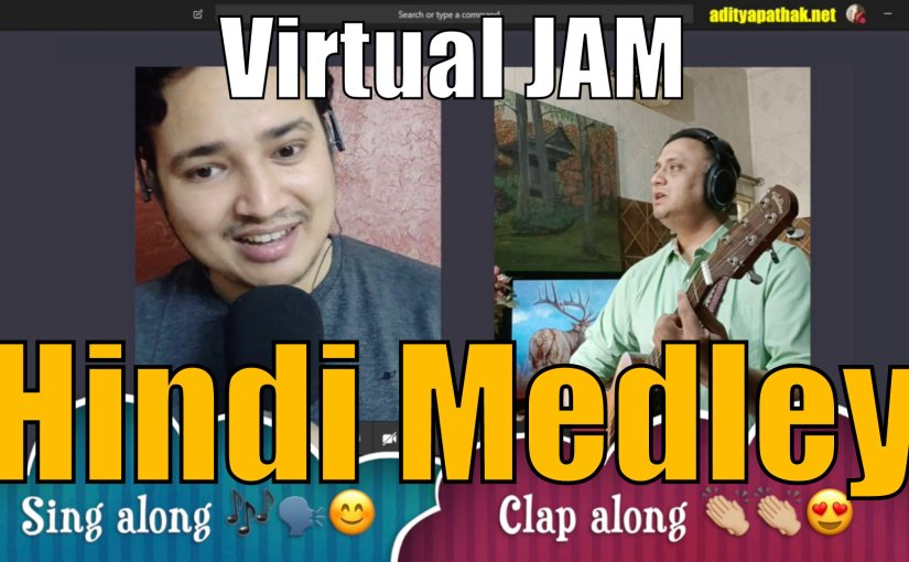 Virtual Jamming | Hindi Mashup in B minor | Old and New Songs | Lockdown special #medley#collab