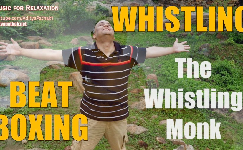 The Whistling Monk | Meditative Whistling and Beatboxing | Music for Relaxation (11 minutes)