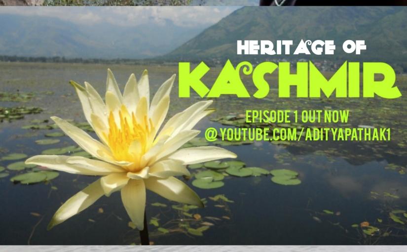 Heritage of Kashmir Part 1| Geography | Culture | Shankaracharya Temple | Chashme Shahi | PariMahal