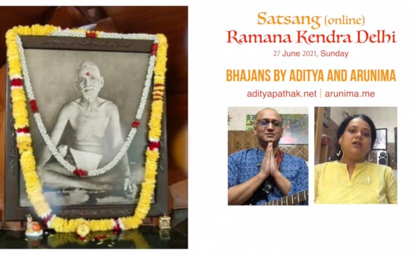 Bhajans by Aditya and Arunima | Ramana Kendra Delhi Satsang 27Jun2021 | DevotionalMusic
