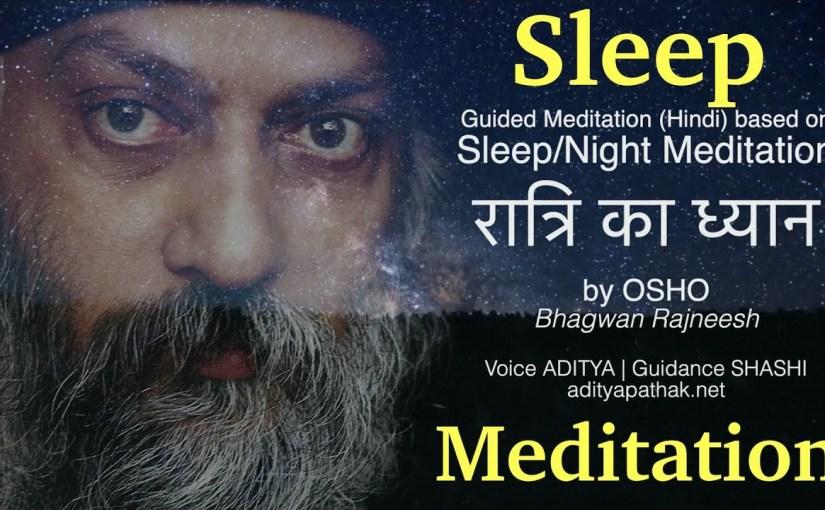 Guided Sleep Meditation – based on Raatri Ka Dhyaan by OSHO Bhagwan Shri Rajneesh | 1Hour